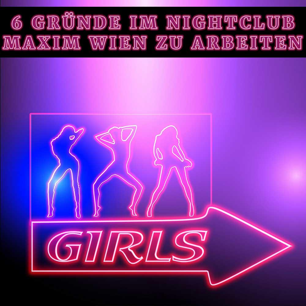 Nun kennst du 6 Gründe, warum du im Nightclub Maxim Wien arbeiten sollst. Bewirb dich jetzt und werde Maxim Girl!