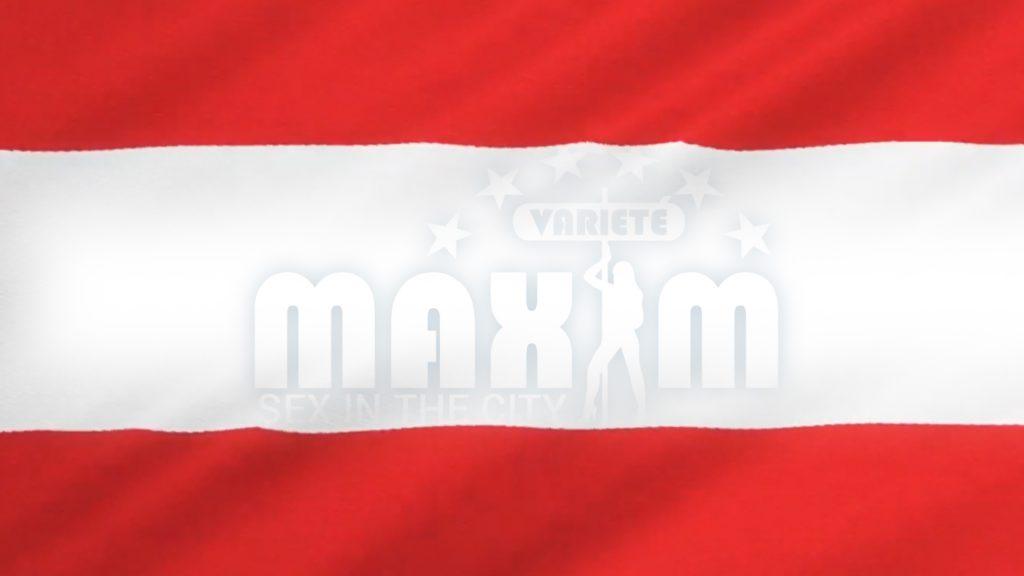I am from Austria, Bordell Österreich Maxim Wien. Österreich hält zusammen.