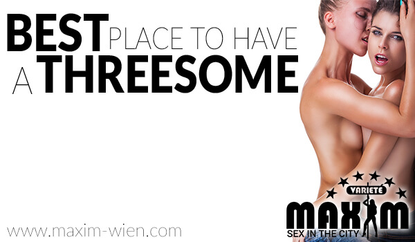 Maxim, the best place for a threesome Vienna experience